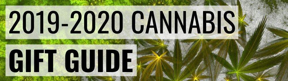 2019 Cannabis Gift Guide